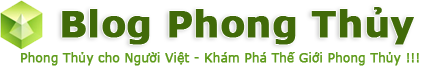 Phong Thủy Cho Người Việt, Xem Phong Thủy, Tư Vấn Phong Thủy – BlogPhongThuy.com
